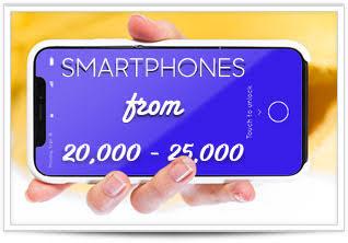 Smartphones 20-25K